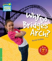 Why Do Bridges Arch? Level 3 Factbook, Griffiths Rachel