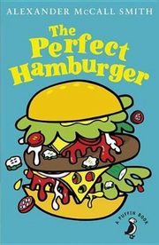 The Perfect Hamburger, McCall Smith Alexander