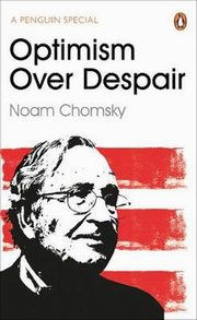 Optimism Over Despair, Chomsky Noam, Polychroniou C. J.