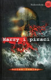 Nekroskop 16 Harry i piraci, Lumley Brian